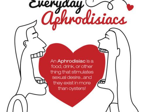 Everyday Aphrodisiacs